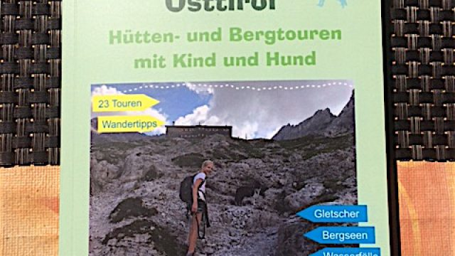 Tourenführer Osttirol, unterwegs mit Kind & Hund